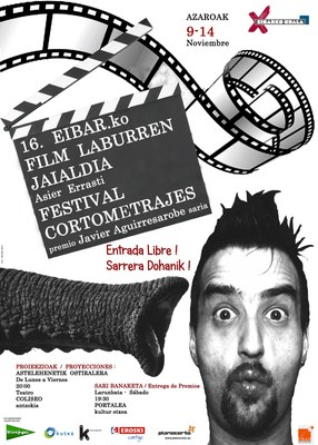 "16 Festival de cortometrajes de Eibar ""Asier Errasti"""