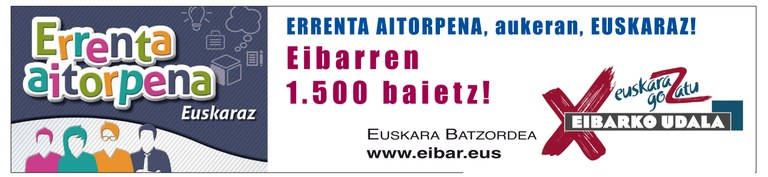 "El Ayuntamiento de Eibar pone en marcha la campaña ""Errenta aitorpena, aukeran, euskaraz. Eibarren 1.500 baietz! """