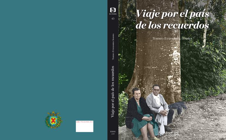 El libro Viaje por el país de los recuerdos de Toribio Etxeberria se presentará el 19 de diciembre en el Ayuntamiento de Eibar