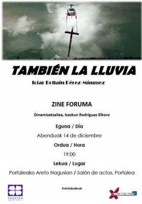 "Zine-Foruma: ""También la lluvia""  (Iciar Bollain Pérez-Minguez-ek zuzenduta) @ Portalean"