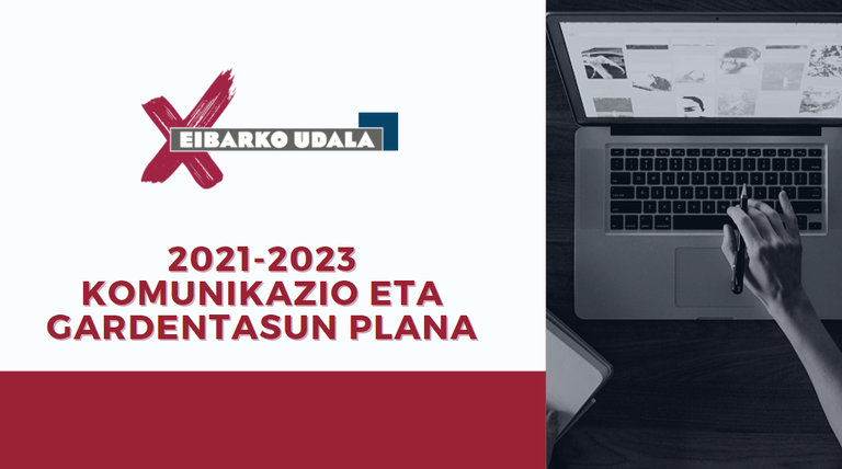 Eibarko Udalaren 2021-2023 Komunikazio eta Gardentasun Plana.