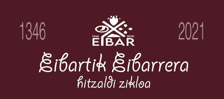 'Eibartik Eibarrera' hitzaldi-zikloa, irailaren 16tik urriaren 28ra.