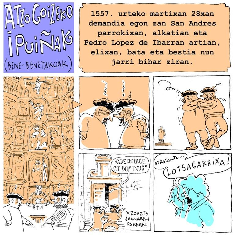 """Azpilikuetatarren """"Atzo goizeko ipuiñak"""". Eskandalua San Andres elizan, 1557ko martxoaren 28an, igandea, elizkizunak ospatzen ari ziren bitartean."""